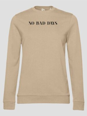 Sweater No bad days